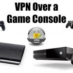 How to Setup VPN on Xbox One & Playstation 4