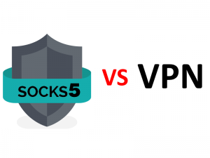 What is the difference between SOCKS5 Proxy and VPN